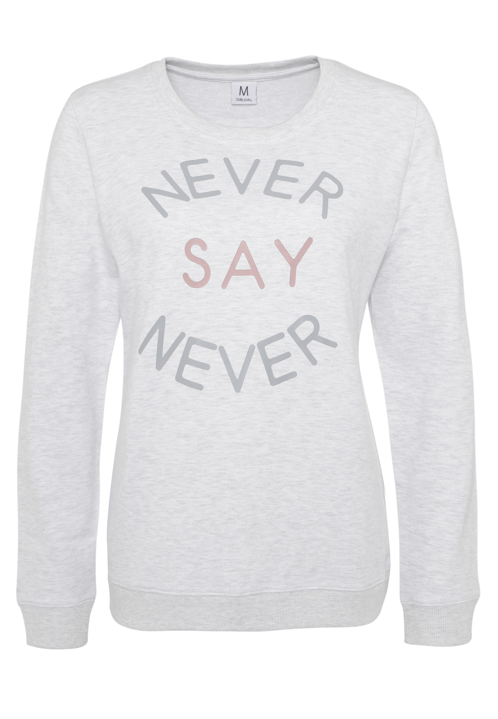 """Never say Never"" Sweatshirt"